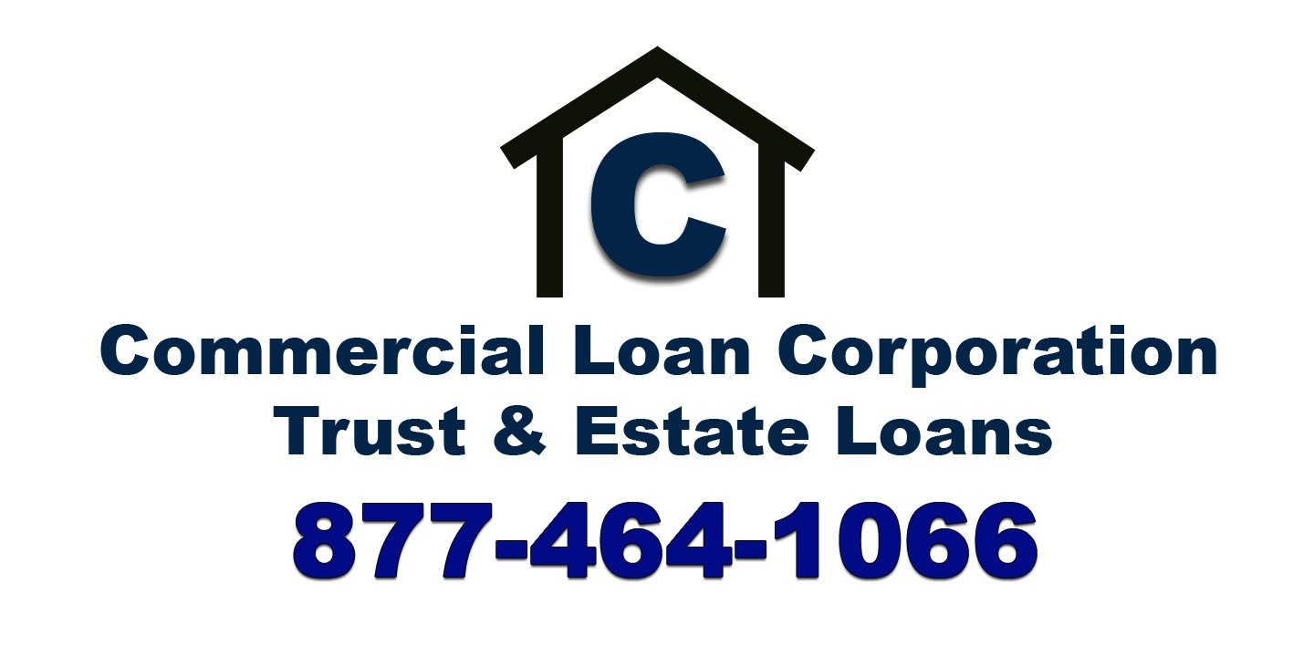 Commercial Loan Corporation, A California Proposition 58 Lender