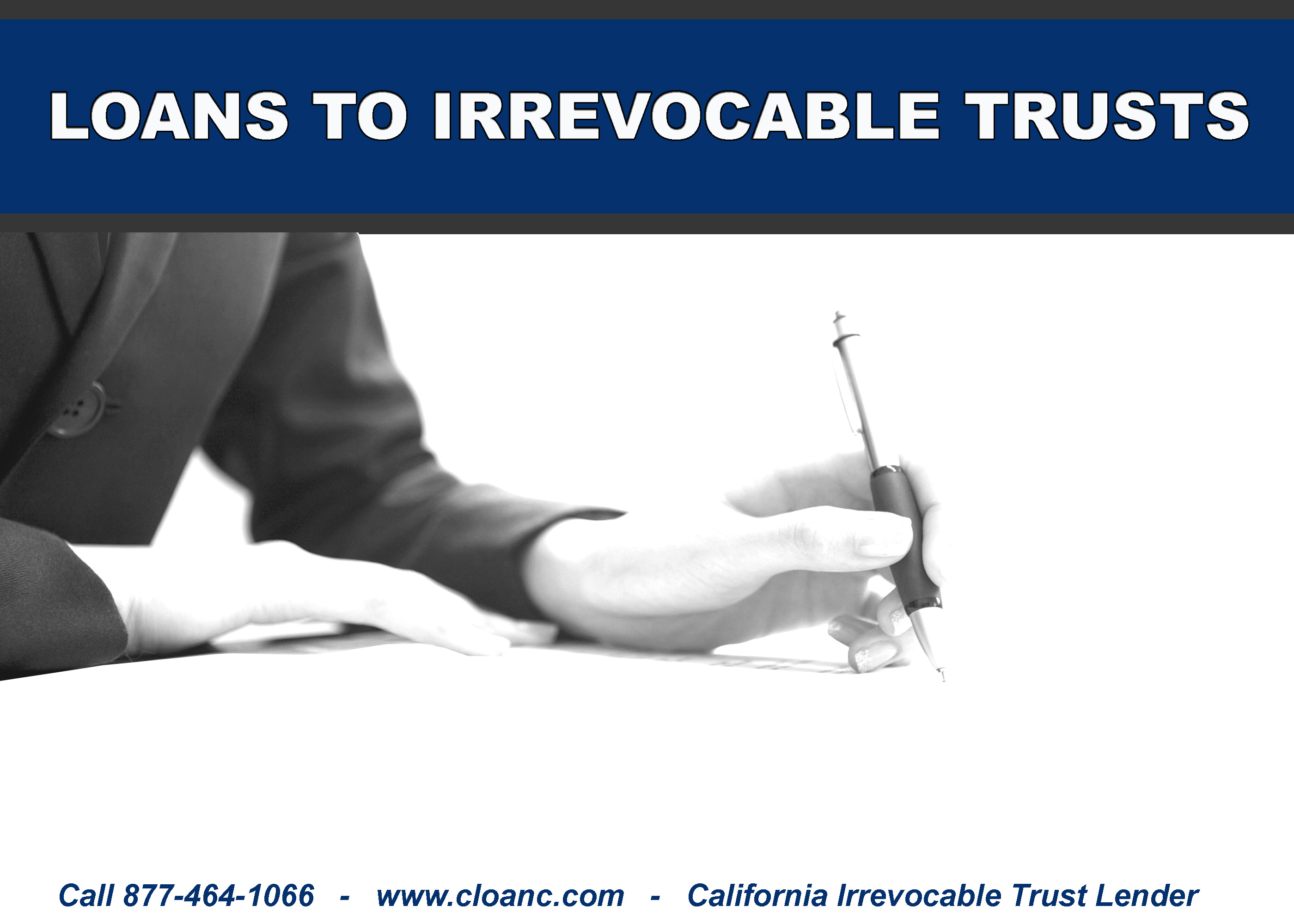 Lender to Irrevocable Trusts in California