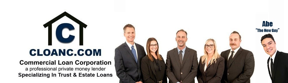 Commercial Loan Corp, Provider of Trust Loans, Estate Loans and Probate Loans